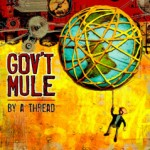 Gov't Mule's By a Thread: Tone to the Bone!
